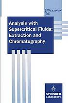 Analysis with supercritical fluids : extraction and chromatography