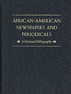 African American newspapers and periodicals : a national bibliography