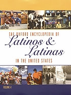 The Oxford encyclopedia of Latinos and Latinas in the United States