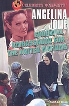 Angelina Jolie : goodwill ambassador for the United Nations