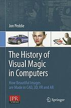 The history of visual magic in computers : how beautiful images are made in CAD, 3D, VR and AR