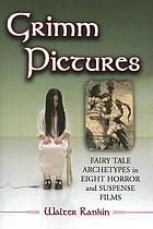 Grimm pictures : fairy tale archetypes in eight horror and suspense films