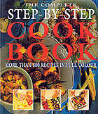The complete step-by-step cookbook : more than 800 recipes in full colour.