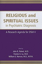 Religious and spiritual issues in psychiatric diagnosis : a research agenda for DSM-V