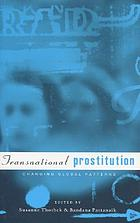 Transnational prostitution : changing patterns in a global context