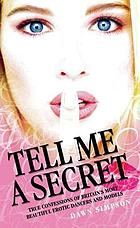 Tell me a secret : true confessions of Britain's most beautiful erotic dancers and models