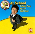 At school : telling time by the half hour