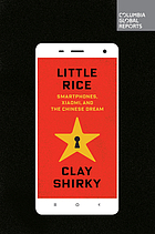 Little rice : smartphones, Xiaomi, and the Chinese dream