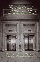 The night guard at the Wilberforce Hotel : Poems