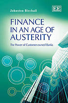 Finance in an age of austerity : the power of customer-owned banks