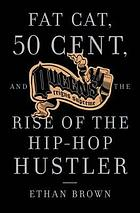 Fat Cat, 50 Cent, and the rise of the hip-hop hustler : Queens reigns supreme