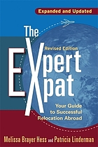The expert expat : your guide to successful relocation abroad : moving, living, thriving