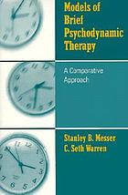 Models of brief psychodynamic therapy : a comparative approach