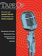 Tape op : the book about creative music recording, Vol. II