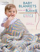 Baby blankets made with the knook : 6 designs
