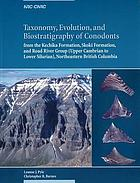 Taxonomy, evolution and biostratigraphy of conodonts from the Kechika Formation, Skoki Formation, and Road River Group (Upper Cambrian to Lower Silurian), Northeastern British Columbia