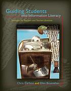 Guiding students into information literacy : strategies for teachers and teacher-librarians