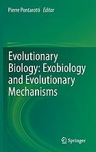 Evolutionary biology : exobiology and evolutionary mechanisms