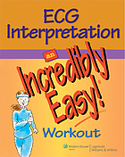 ECG interpretation : an incredibly easy! workout