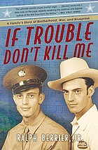 If trouble don't kill me : a family's story of brotherhood, war, and bluegrass