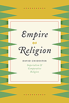 Empire of Religion : Imperialism and Comparative Religion.