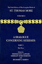 The complete works of St. Thomas More. 6, A dialogue concerning heresies.