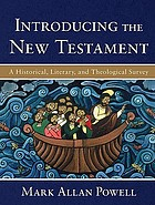 Introducing the New Testament : a historical, literary, and theological survey