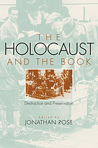 The Holocaust and the book : destruction and preservation