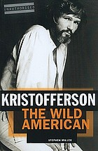 Kristofferson : the wild American