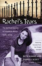 Rachel's tears : the spiritual journey of Columbine martyr Rachel Scott