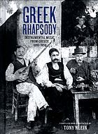 Greek rhapsody : instrumental music from Greece, 1905-1956