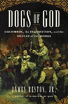Dogs of God : Columbus, the Inquisition, and the defeat of the Moors