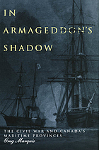 In Armageddon's shadow : the Civil War and Canada's Maritime Provinces