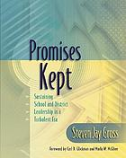 Promises kept : sustaining school and district leadership in a turbulent era