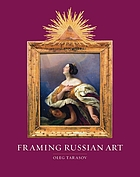 Framing Russian art : from early icons to Malevich