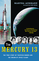 The Mercury 13 : the untold story of thirteen American women and the dream of space flight