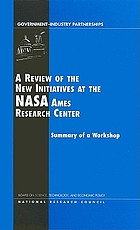 A Review of the new initiatives at the NASA Ames Research Center : summary of a workshop