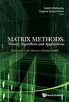 Matrix methods : theory, algorithms and applications : dedicated to the memory of Gene Golub