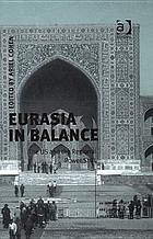 Eurasia in balance : the US and the regional power shift