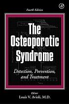The osteoporotic syndrome : detection, prevention, and treatment