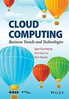 Cloud computing : business trends and technologies