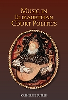 Music in Elizabethan Court Politics.
