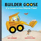 Builder Goose : it's construction rhyme time!