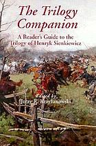The Trilogy companion : a reader's guide to the Trilogy of Henryk Sienkiewicz