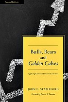 Bulls, bears and golden calves : applying Christian ethics in economics