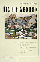 Higher ground : from Utopianism to realism in American feminist thought and theory