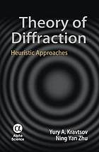 Theory of diffraction : heuristic approaches