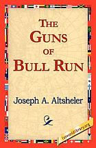 The guns of Bull Run : a story of the Civil War's eve