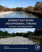 Intermittent rivers and ephemeral streams : ecology and management