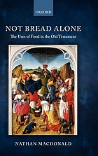 Not bread alone : the uses of food in the Old Testament